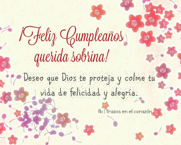 Para Una Sobrina: ¡Feliz Cumpleaños Querida Sobrina! Deseo Que Dios Te