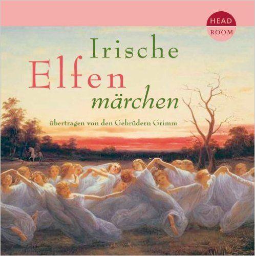 Irische Elfenmärchen: Amazon.de: Jacob Grimm, Wilhelm Grimm, Sabine Postel, Nina Hoger, Matthias Haase: Bücher