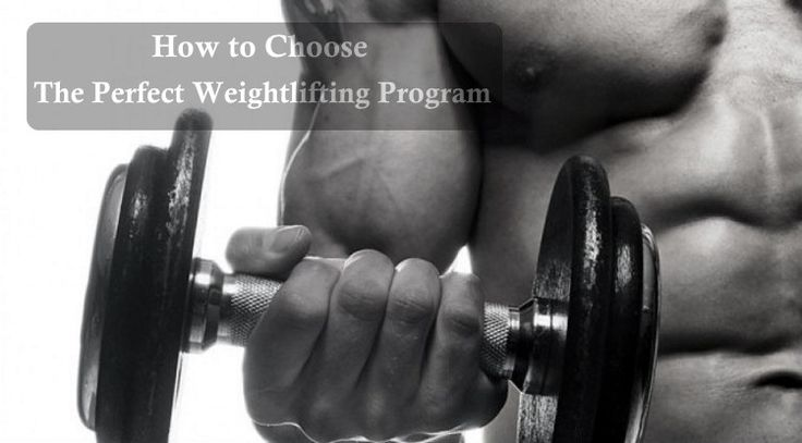 How To Choose The Perfect Weight Lifting Program