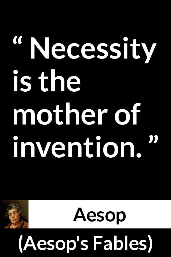 Aesop About Invention Aesop S Fables Aesop Words Quotes