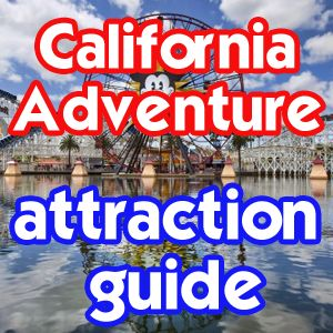 California Adventure Guide - Info on every attraction in the park - Ride videos, FP information + more