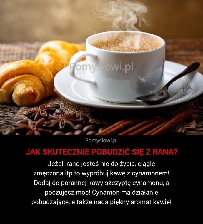 Jeżeli rano jesteś nie do życia, ciągle zmęczona itp to wypróbuj kawę z cynamonem! Dodaj do porannej kawy szczyptę cynamonu, ...