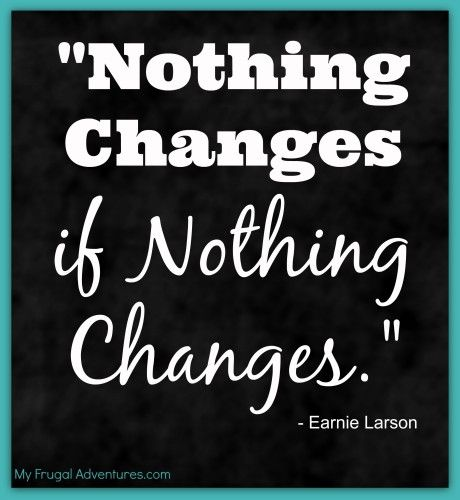 Al anon mantra. This has gotten my attention in deep ways. Sometimes you have to just step out and force the change because. ...well..nothing changes if nothing changes. #12steps #alanon #icantdothedrinkinganymore