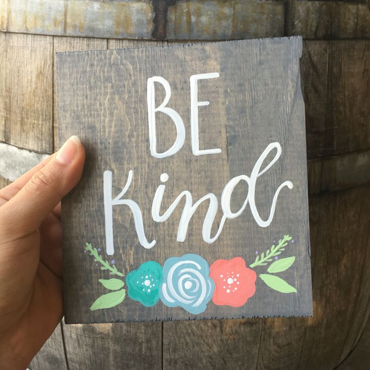 """Be Kind with Flowers Handmade hand-painted custom wooden signs for your home and more made by The Rustic Violet. Order at https://www.etsy.com/shop/TheRusticViolet and follow me on Instagram under """"TheRusticViolet"""""""