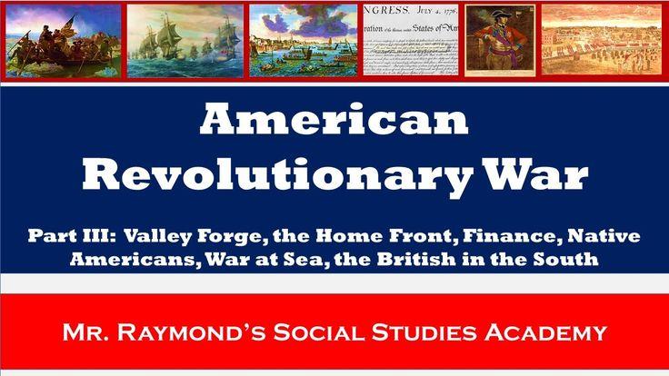 American Revolutionary War Part III - Valley Forge, European Allies, War...
