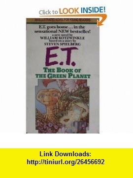 E.T. The book of the Green Planet William Kotzwinkle, David Wiesner ,   ,  , ASIN: B000J2DP7E , tutorials , pdf , ebook , torrent , downloads , rapidshare , filesonic , hotfile , megaupload , fileserve