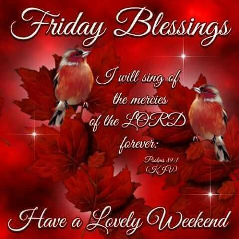 Friday Blessings, Have A Lovely Weekend friday friday quotes friday blessings blessed friday quotes friday blessing quotes friday blessing images