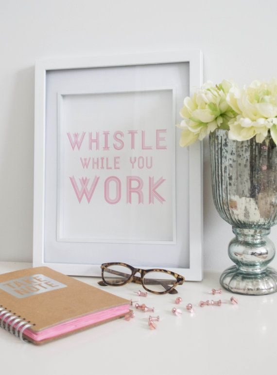 PRINTABLE Quote Art // whistle while you work, office quote, kate spade inspired, inspirational quote, lilly pulitzer, quote poster, pink