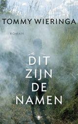 boekrecensie: Tommy Wieringa - Dit zijn de namen - Wieringa's personages komen nooit echt thuis - winnaar Libris 2013 - prijs van de lezersjury Bob den Uylprijs 2013 en nu ook de Inktaap de literaire jongerenprijs in 2014