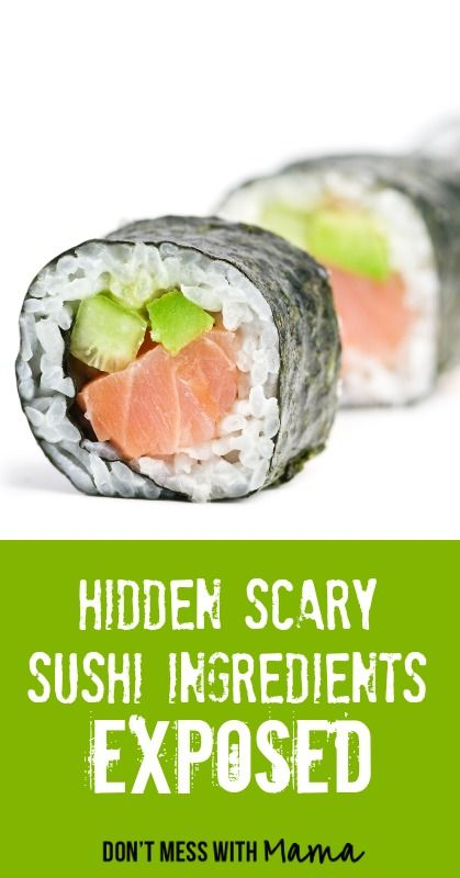 Hidden Scary Sushi Ingredients Exposed - DontMesswithMama.com