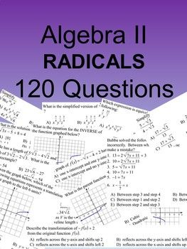 A totally radical new product, the only one you need to assess radical functions in Algebra II. This product contains 119 multiple choice questions with four choices each plus 1 question with multiple answers. This is in an editable word format which allows you to delete questions, rearrange, or