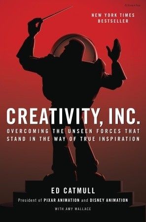 Creativity, Inc.: Overcoming the Unseen Forces That Stand in the Way of True Inspiration by Ed Catmull with Amy Wallace #Books #Pixar