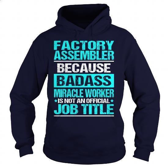 Awesome Tee For Factory Assembler - #zip up hoodies #linen shirt. MORE INFO => https://www.sunfrog.com/LifeStyle/Awesome-Tee-For-Factory-Assembler-97642811-Navy-Blue-Hoodie.html?60505