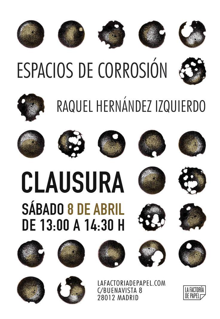 """Realizado por Raquel Hernández Izquierdo para la clausura de la exposición """"Espacios de corrosión"""""""