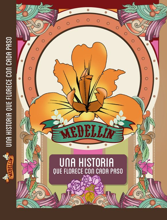 Medellín, uha historia que florece con cada paso.