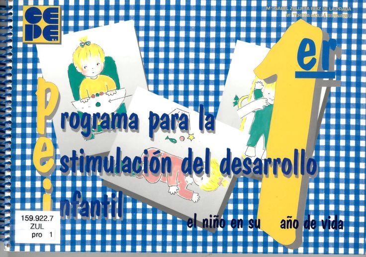 Programa para la estimulación del desarrollo infantil [PEI] : el niño en su primer año de vida / Mª Isabel Zulueta Ruiz de la Prada, Mª Teresa Mollá Bernabeu ; ilustraciones de Carmen Ruiz de la Prada http://absysnetweb.bbtk.ull.es/cgi-bin/abnetopac01?TITN=521200
