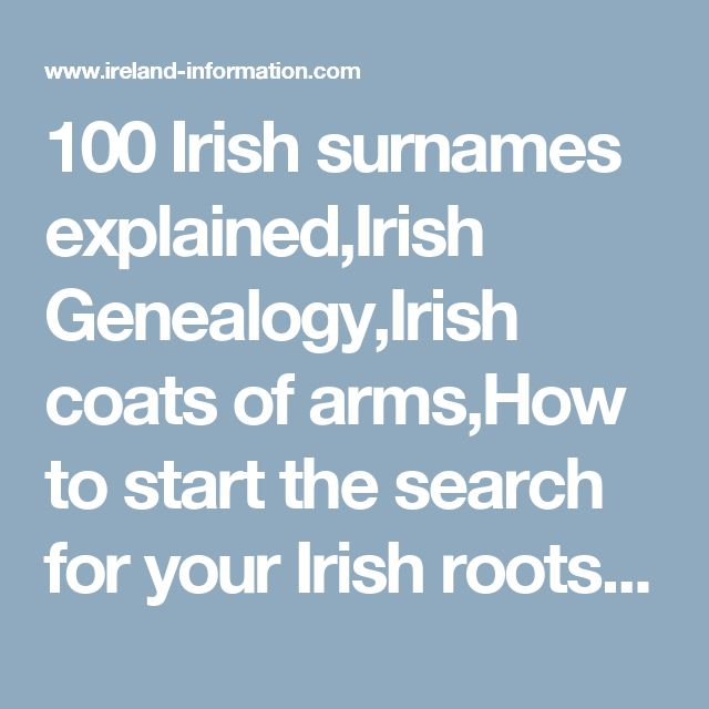 100 Irish Surnames ExplainedIrish GenealogyIrish Coats Of ArmsHow To Start