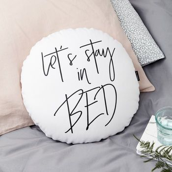 'Let's Stay In Bed' Monochrome Round Cushion