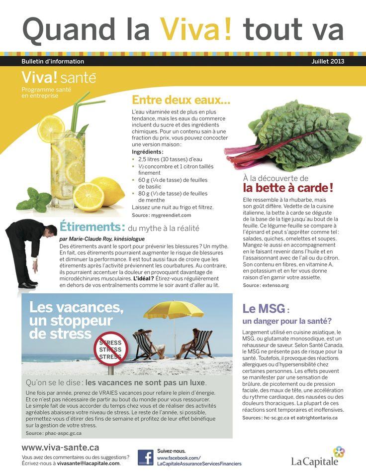 Bulletin Viva Santé de juillet 2013 VIVA Programme santé en entreprise est un programme clé en main, répondant aux besoins des employeurs en matière de prévention, de promotion de la santé et du mieux-être. Composez le 1 844-559-8482 (VIVA), écrivez à viva@lacapitale.com ou visitez http://viva.lacapitale.com/fr