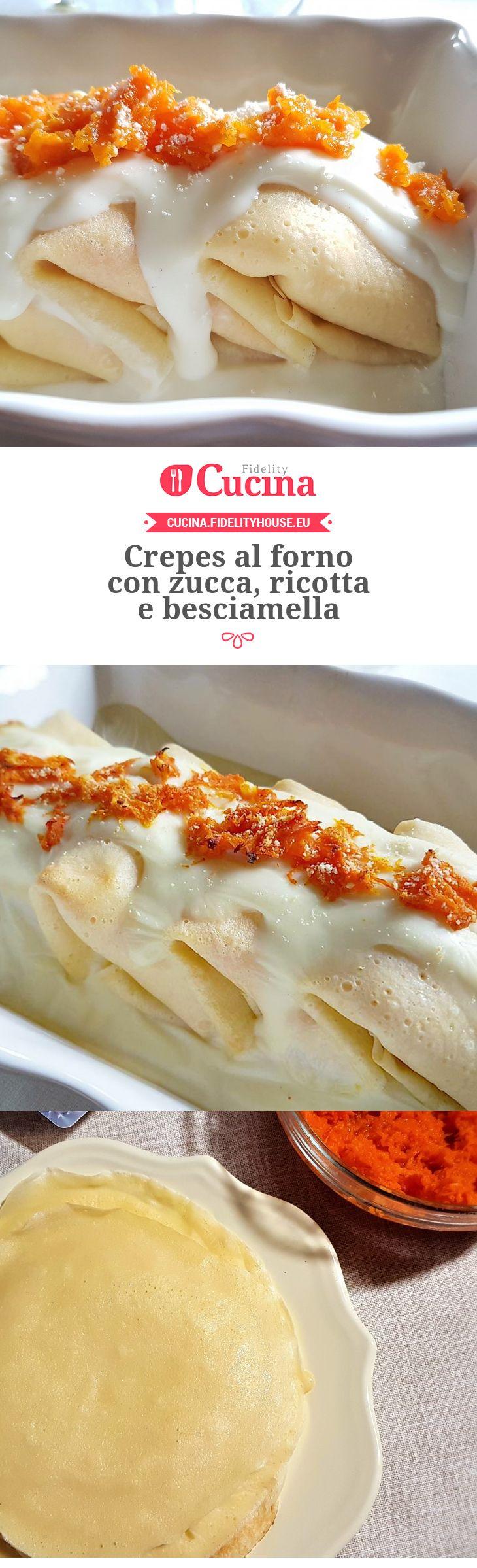 Crepes al forno con zucca, ricotta e besciamella della nostra utente Grazia. Unisciti alla nostra Community ed invia le tue ricette!