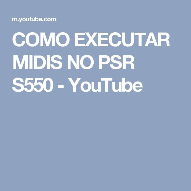 COMO EXECUTAR MIDIS NO PSR S550 - YouTube