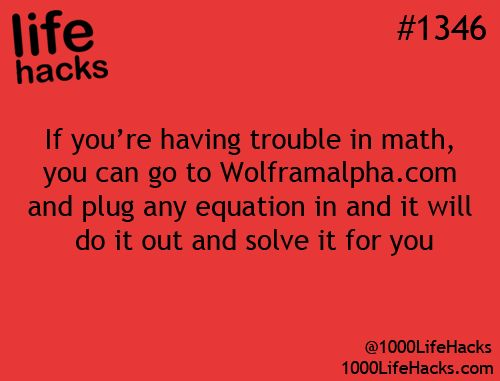 1000 Life Hacks // Putting it here because it would be very helpful as I am really not good at math