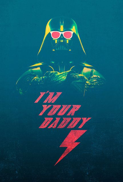 "Darth Vader - I'm Your Daddy, by Victor Vercesi.   Excellent colors. Love how ""acidic"" they look."