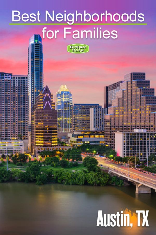 9 Best Neighborhoods Suburbs In Austin For Families Extra Space Storage Houston Travel Dallas Travel Austin Texas Living