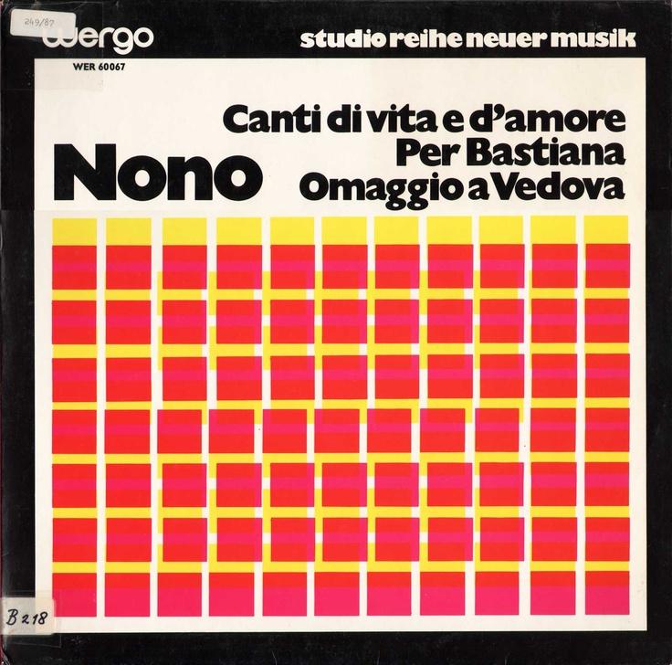 Luigi Nono - Canti di Vita e d'Amore, Per Bastiana, Omaggio a Vedova - 1972 - Wergo WER 60067