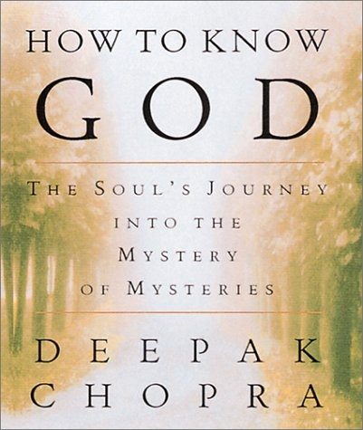 "Title: How to Know God  Author: Deepak Chopra  Remark: God has many interpretations and is understood differently across different people.  This is a look at those differences and what it really means to ""understand"" God."