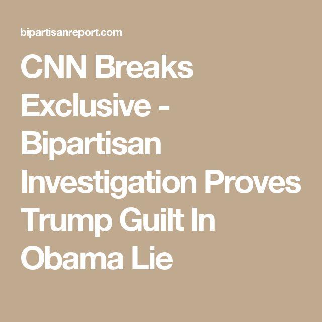 CNN Breaks Exclusive - Bipartisan Investigation Proves Trump Guilt In Obama Lie