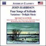 John Harbison: Four Songs of Solitude; Variations; Twilight Music [CD]