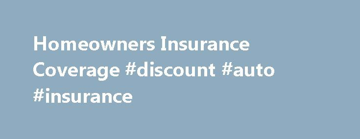 Homeowners Insurance Coverage #discount #auto #insurance http://insurance.nef2.com/homeowners-insurance-coverage-discount-auto-insurance/  #home insurance # Learn About Standard Home Insurance Coverage. Taking the time to understand what types of homeowners insurance coverage are included in your policy can help you understand what it protects. Most Allstate home insurance policies include standard coverage,... Read more