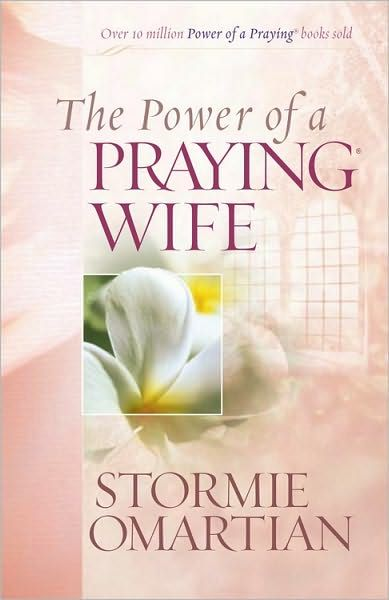The Power of a Praying Wife by Stormie Omartian - another inspiring book by Christian writer Stormie Omartian.