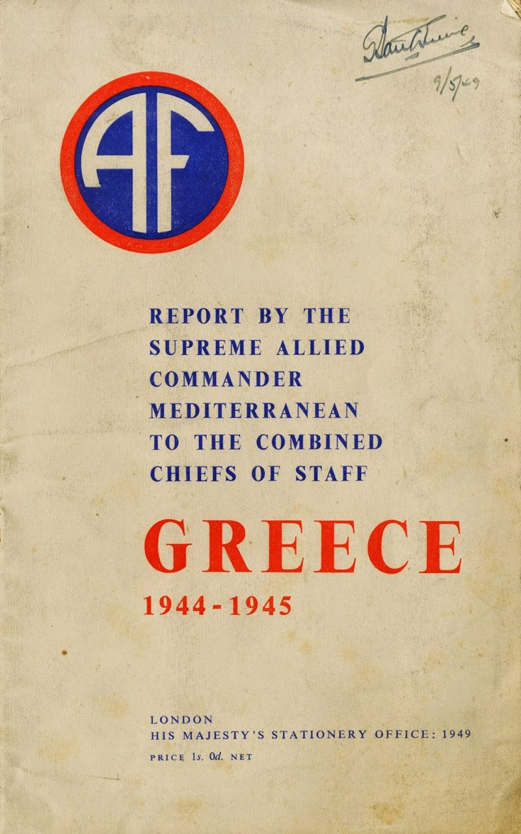 Greece 1944-1945: Report by the Supreme Allied Commander Meditterranean to the Combined Chiefs of Staff