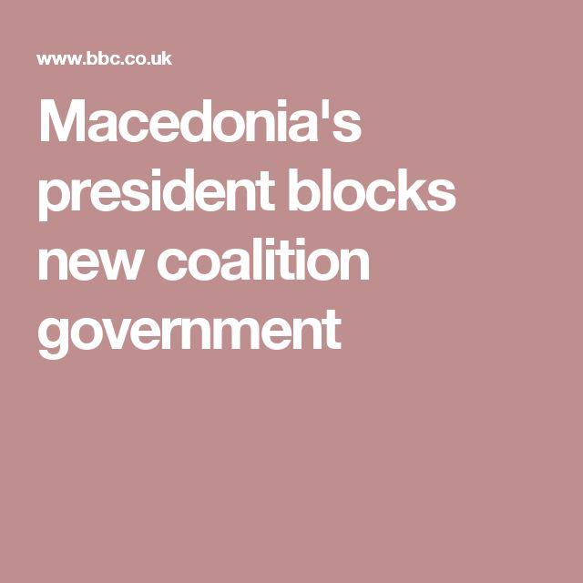 Macedonia's president blocks new coalition government