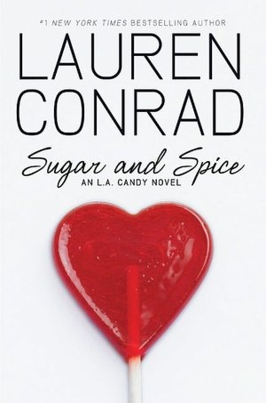 Sugar and Spice (L. A. Candy Series #3) i need to finish the series!