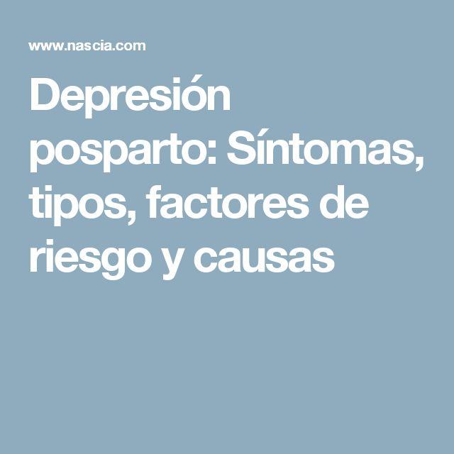 Depresión posparto: Síntomas, tipos, factores de riesgo y causas