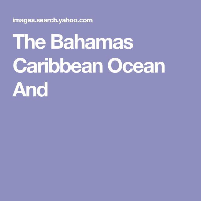 The Bahamas Caribbean Ocean And