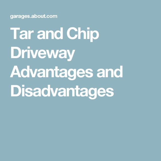Tar and Chip Driveway Advantages and Disadvantages