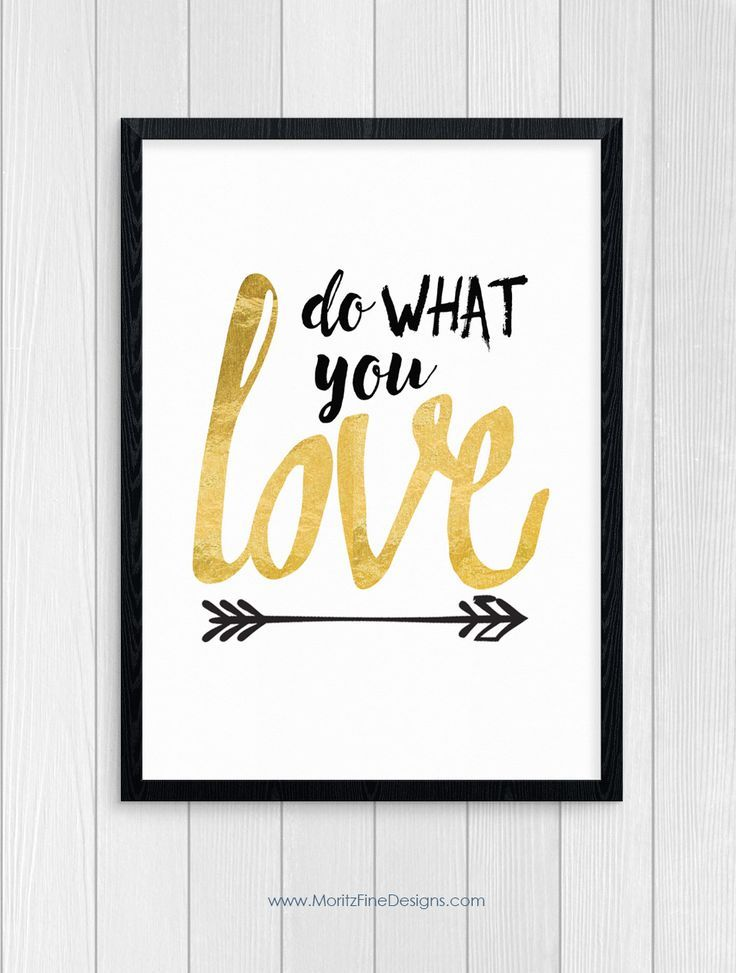 """Do you """"Do What You Love""""?...or maybe you need to! Use this free printable poster in your home, office or even bedroom. #freeprintable #lovehomedecor #freeprintablehomedecorideas #lovequotes"""