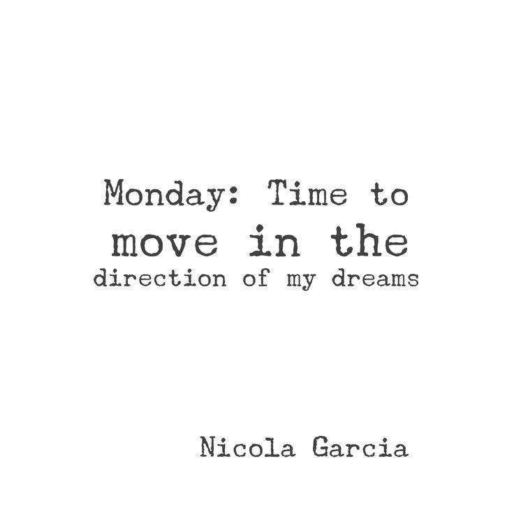 Monday. Dreams. Move.