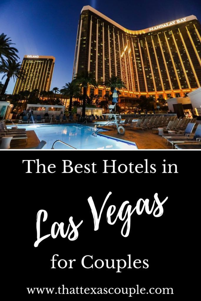 Best Hotels In Vegas For Couples Best Hotels In Vegas Las Vegas Hotels Vegas Hotel