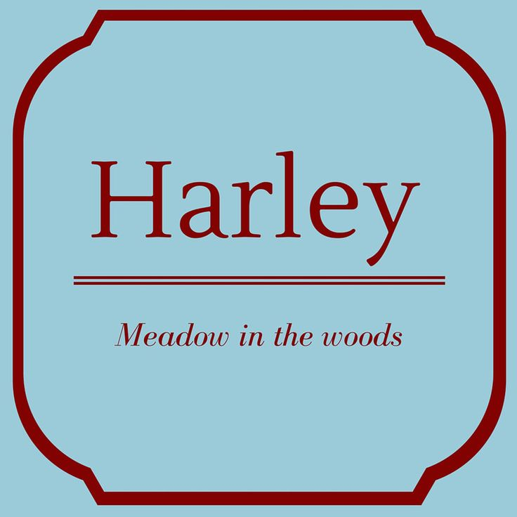 Harley - Top 50 Southern Names and Their Meanings