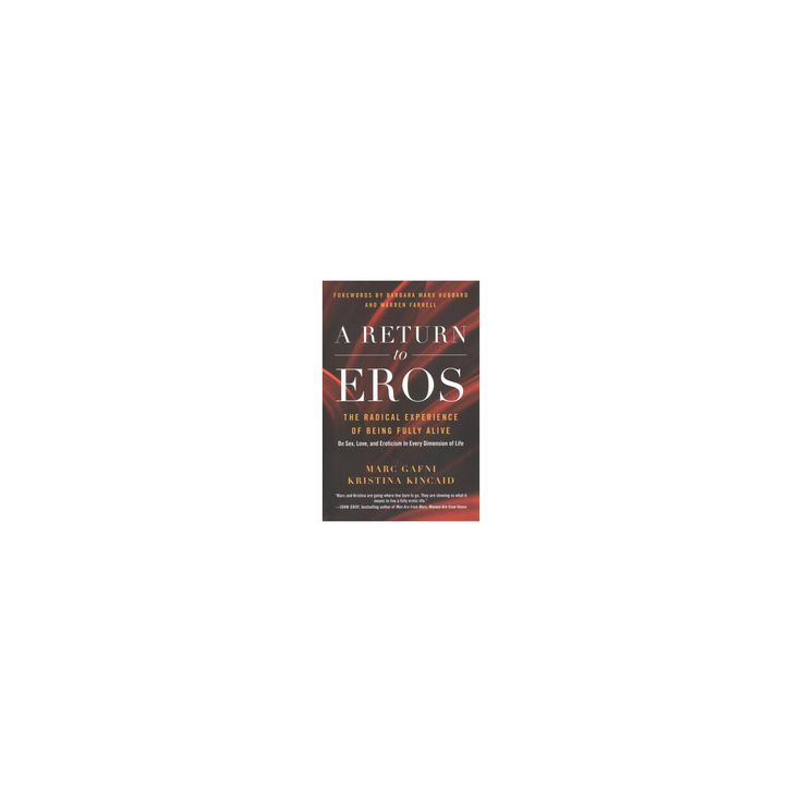 Return to Eros : The Radical Experience of Being Fully Alive (Paperback) (Marc Gafni & Kristina Kincaid)