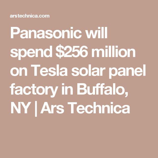 Panasonic will spend $256 million on Tesla solar panel factory in Buffalo, NY | Ars Technica
