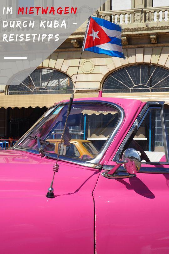 Kuba Mietwagen Reisetipps | Reiseinfos für Eure Reiseplanung: Anbieter, Verkehrsregeln, Sicherheit, Tanken, Orientierung #Kuba #Mietwagen #Reisetipps #Reiseinfos