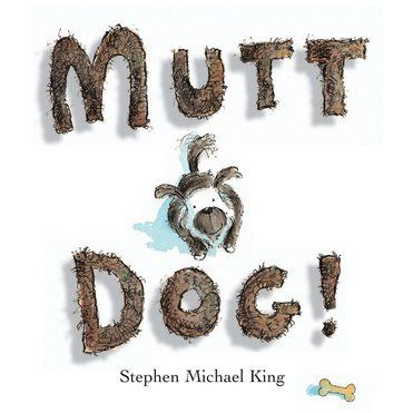 Mutt Dog (by Stephen Michael King) is brave and fast and gentle and loyal and smart, but he's also hungry, and he doesn't have a home. Then one day his luck changes.  Lower Primary.