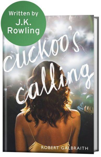The Cuckoo's Calling by Robert Galbraith, J. K. Rowling - to read