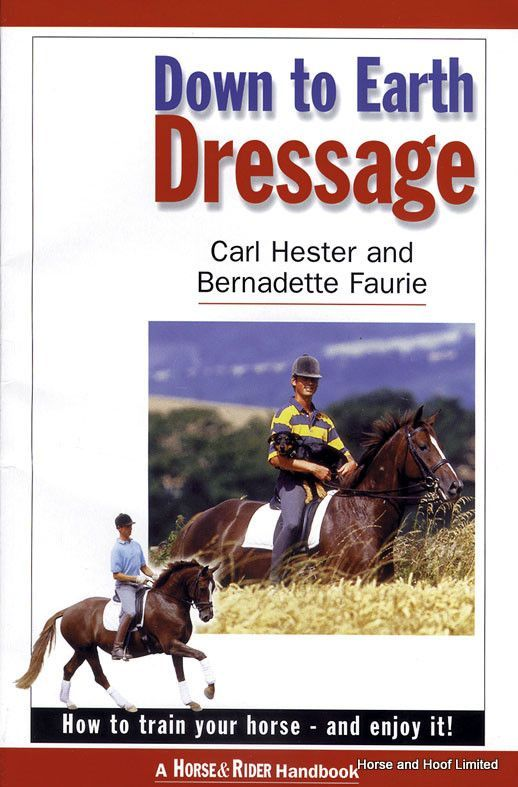 Down To Earth Dressage - Carl Hester At last a dressage book with a difference how to train your horse and enjoy it Team GB Olympic team gold Olympic team goldmedalistCarl Hester gives us a fresh slanton dressage training - the key words being enjoyment and fun.